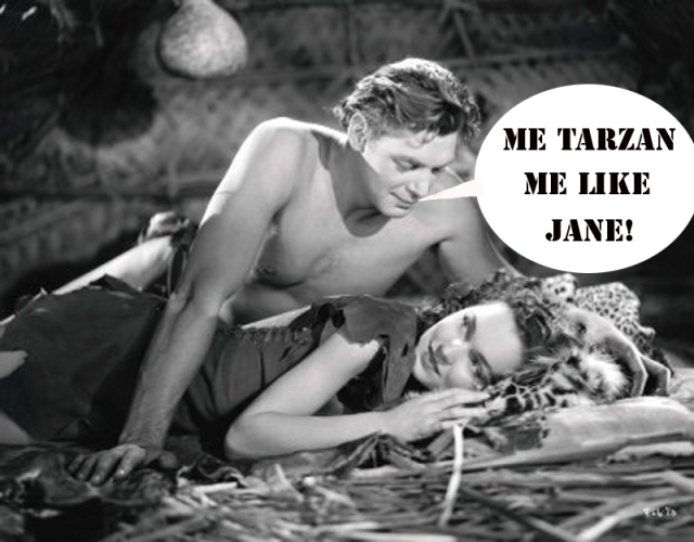 Me Tarzan,Me Like Jane